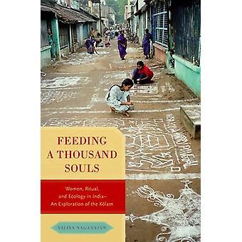 Feeding a Thousand Souls - Women - Ritual - and Ecology in India- An E