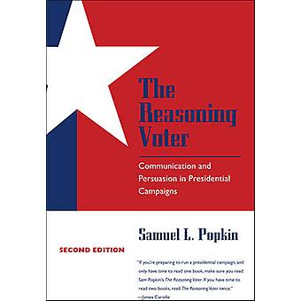 The Reasoning Voter - Communication and Persuasion in Presidential Cam