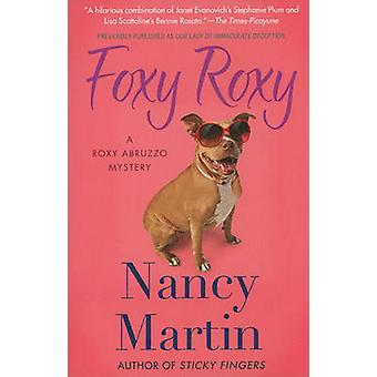 Foxy Roxy by Nancy Martin - 9780312673185 Book