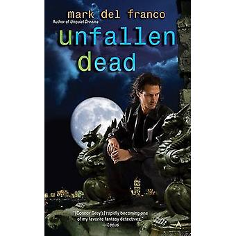 Unfallen Dead by Mark Del Franco - 9780441016891 Book