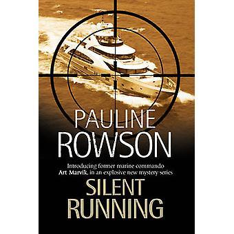 Silent Running - The First Art Marvik Marine Thriller by Pauline Rowso