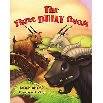 The Three Bully Goats by Leslie Kimmelman - Will Terry - 978080757900
