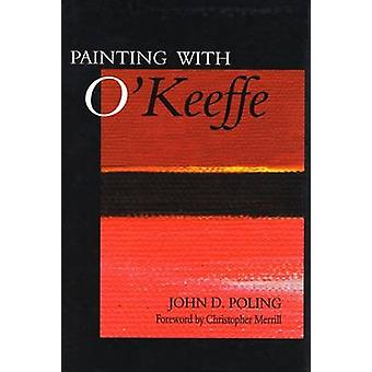 Painting with O'Keeffe by John D Poling - 9780896723818 Book