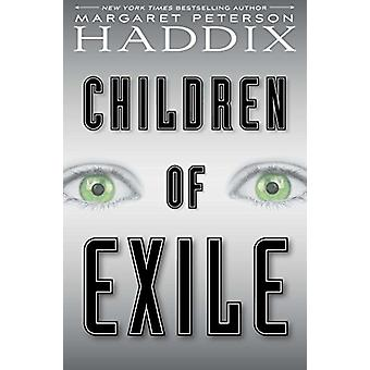 Children of Exile by Margaret Peterson Haddix - 9781442450042 Book