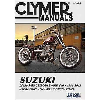 Suzuki LS650 Savage/Boulevard S40 Motorcycle Repair Manual - 1986-2015