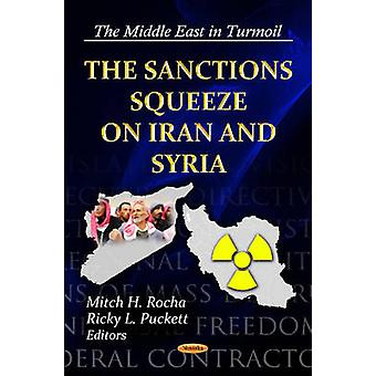Sanctions Squeeze on Iran & Syria by Mitch H. Rocha - Ricky L. Pucket