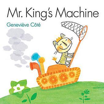 Mr. King's Machine by Genevieve Cote - Genevieve Cote - 9781771380218