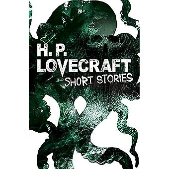 H. P. Lovecraft Short Stories by H. P. Lovecraft - 9781788284059 Book