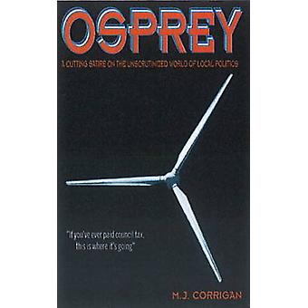 Osprey - A Razor Sharp Novel That Lifts the Lid on Local Government Lu
