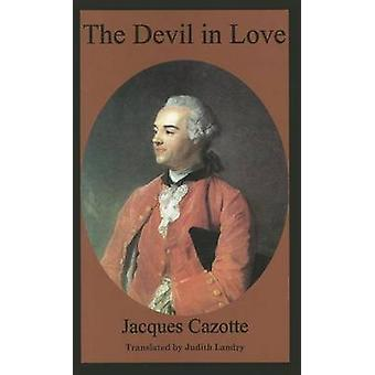 The Devil in Love by Jacques Cazotte - Judith Landry - 9781907650055