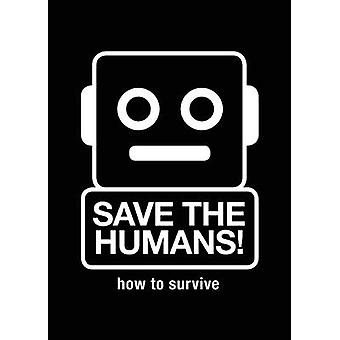 Save the Humans - Manifesto for Creative Thinking in the Digital Age b