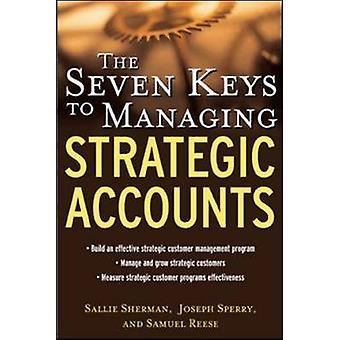 The Seven Keys to Managing Strategic Accounts by Samuel Reese - Salli