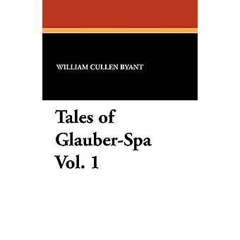 Tales of GlauberSpa Vol. 1 by Byant & William Cullen