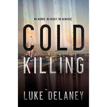 Cold Killing by Luke Delaney - 9780062219466 Book