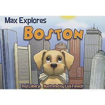 Max Explores Boston by Reji Laberje - Liza Fenech - 9781629371023 Book