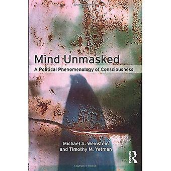 Mind Unmasked: Eine politische Phänomenologie des Bewusstseins