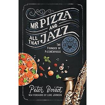 Mr Pizza and All That Jazz by Boizot & Peter