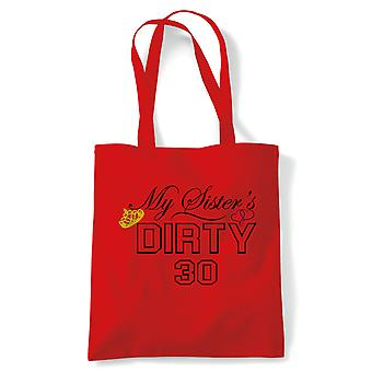 My Sister's Dirty 30, Tote - Birthday Reusable Canvas Bag Gift