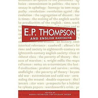 E. P. طومسون والإنجليزية الراديكالية من قبل تحرير روجر فيلدهاوس وتحريرها من قبل ريتشارد تايلور