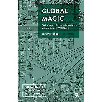 Global Magic by Hornborg & Alf