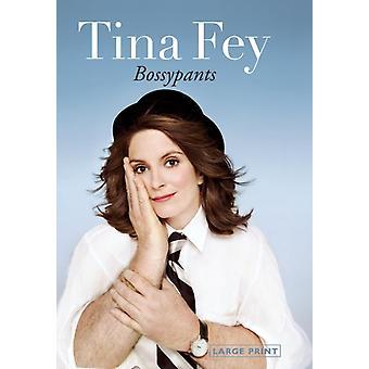 Bossypants by Fey & Tina