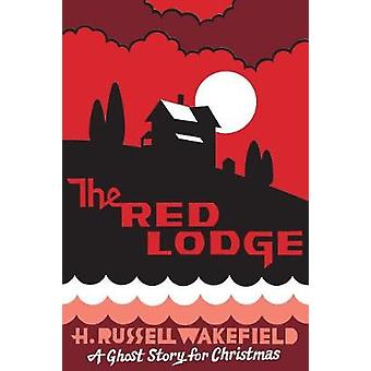 The Red Lodge - A Ghost Story for Christmas by H.R. Wakefield - 978177