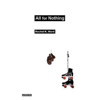 All for Nothing by Ward & Rachel K.