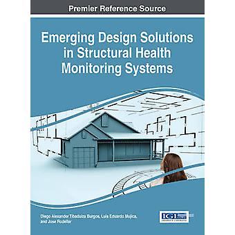Emerging Design Solutions in Structural Health Monitoring Systems by Burgos & Diego Alexander Tibaduiza