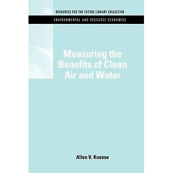 Measuring the Benefits of Clean Air and Water by Kneese & Allen V.