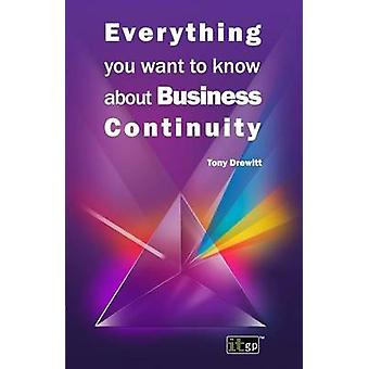 Everything You Want to Know about Business Continuity by Drewitt & Tony