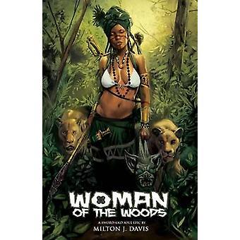 Woman of the Woods by Davis & Milton J.