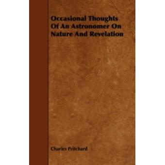 Occasional Thoughts Of An Astronomer On Nature And Revelation by Pritchard & Charles