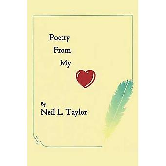 Poetry from My Heart by Taylor & Neil L.