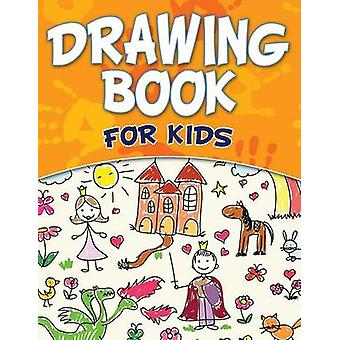 Drawing Book For Kids by Publishing LLC & Speedy
