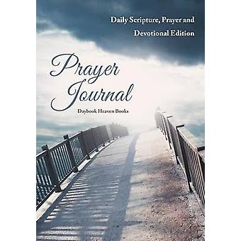 Prayer Journal Daily Scripture Prayer and Devotional Edition by Daybook Heaven Books