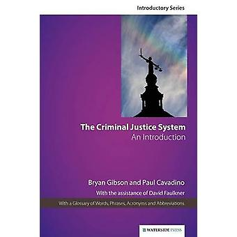 The Criminal Justice System An Introduction by Gibson & Bryan
