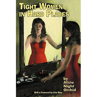 Tight Women in Hard Places by Orchid & Alicia Night