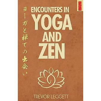 Encounters In Yoga And Zen by Leggett & Trevor