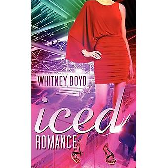 Iced Romance by Boyd & Whitney