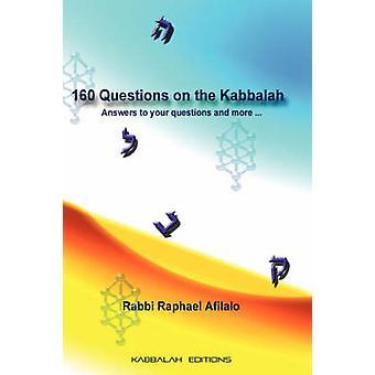 160 Questions on the Kabbalah by Afilalo & Rabbi Raphael
