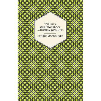 Warlock oGlenwarlock  A Homely Romance by MacDonald & George