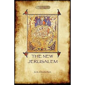 The New Jerusalem a philosophical travelogue Aziloth Books by Chesterton & Gilbert Keith