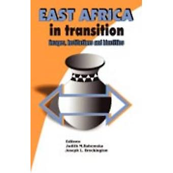 East Africa in Transition. Images Institutions and Identities by Bahemuka & Judith M.