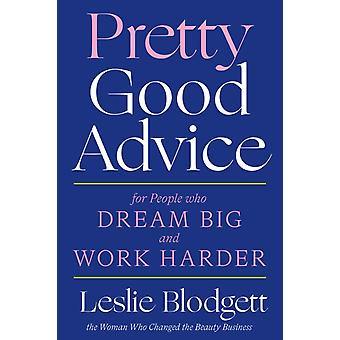 Pretty Good Advice by Leslie Blodgett