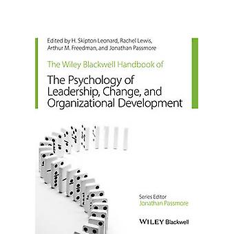 WileyBlackwell Handbook of the Psychology of Leadership Ch by H. Skipton Leonard