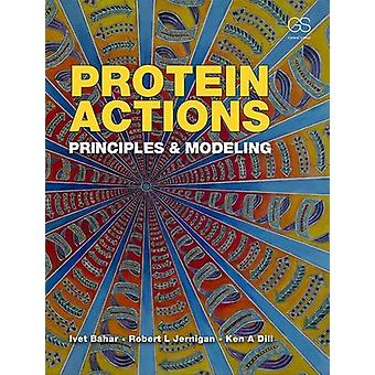 Protein Actions - Principles and Modeling by Ivet Bahar - 978081534177