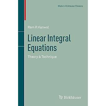 Linear Integral Equations - Theory & Technique by Ram P. Kanwal -