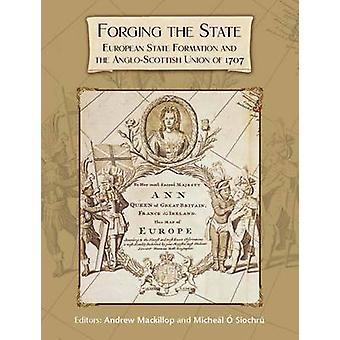 Forging the State - European State Formation and the Anglo-Scottish Un