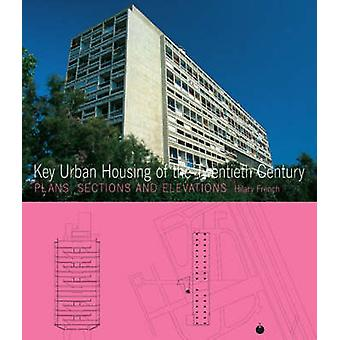 Key Urban Housing of the Twentieth Century - Plans - Sections and Elev