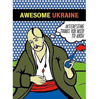 Awesome Ukraine - Interesting things you need to know by Osnovy Publis